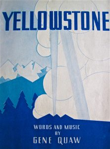 Yellowstone Words and Music by Gene Quaw